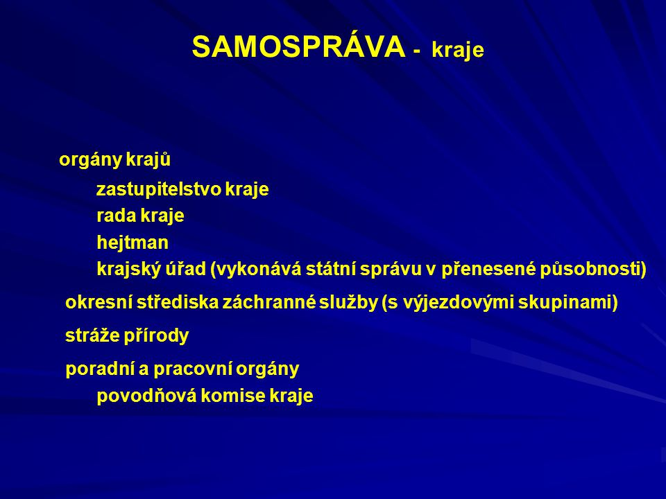 orgány krajů SAMOSPRÁVA - kraje zastupitelstvo kraje rada kraje