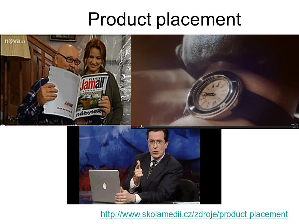 Product placement http://www.skolamedii.cz/zdroje/product-placement