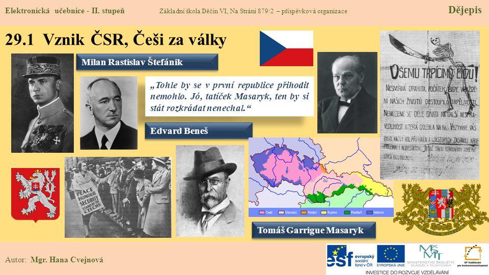 29.1 Vznik ČSR, Češi za války Milan Rastislav Štefánik