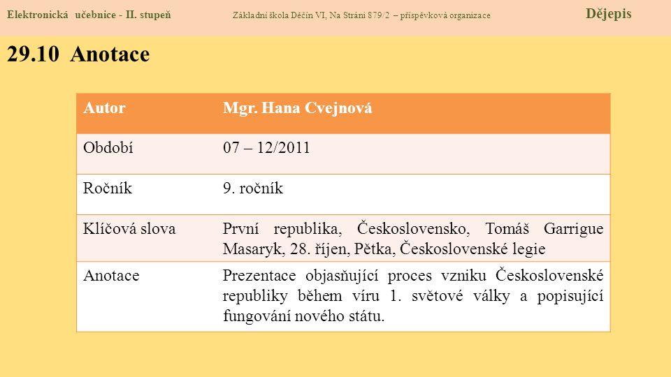 29.10 Anotace Autor Mgr. Hana Cvejnová Období 07 – 12/2011 Ročník
