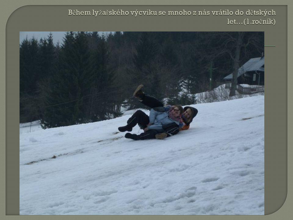 Během lyžařského výcviku se mnoho z nás vrátilo do dětských let…(1