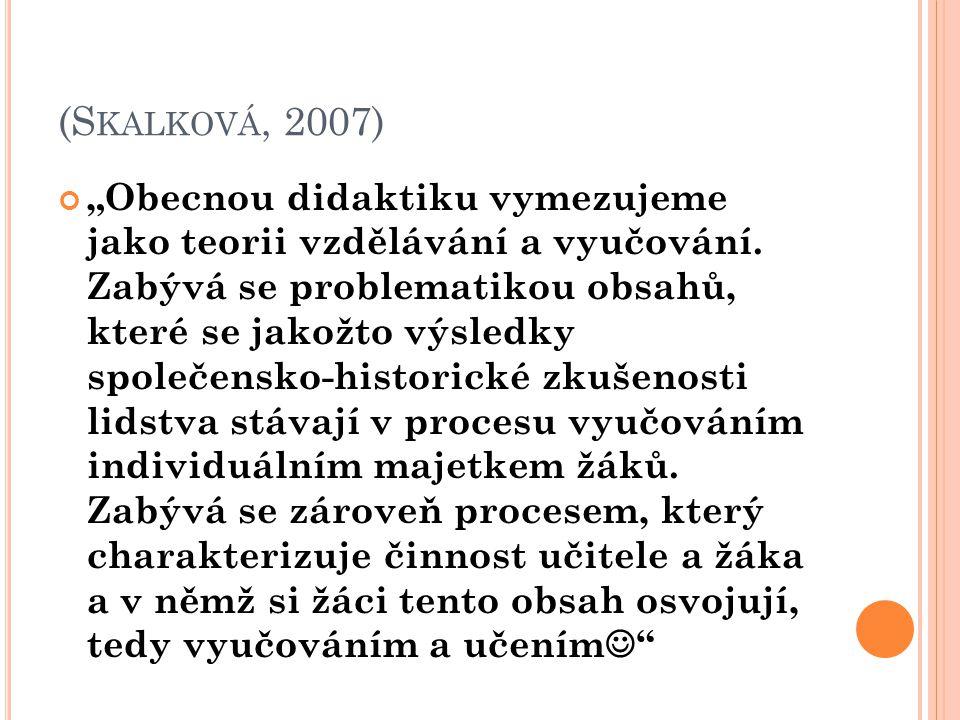 (Skalková, 2007)
