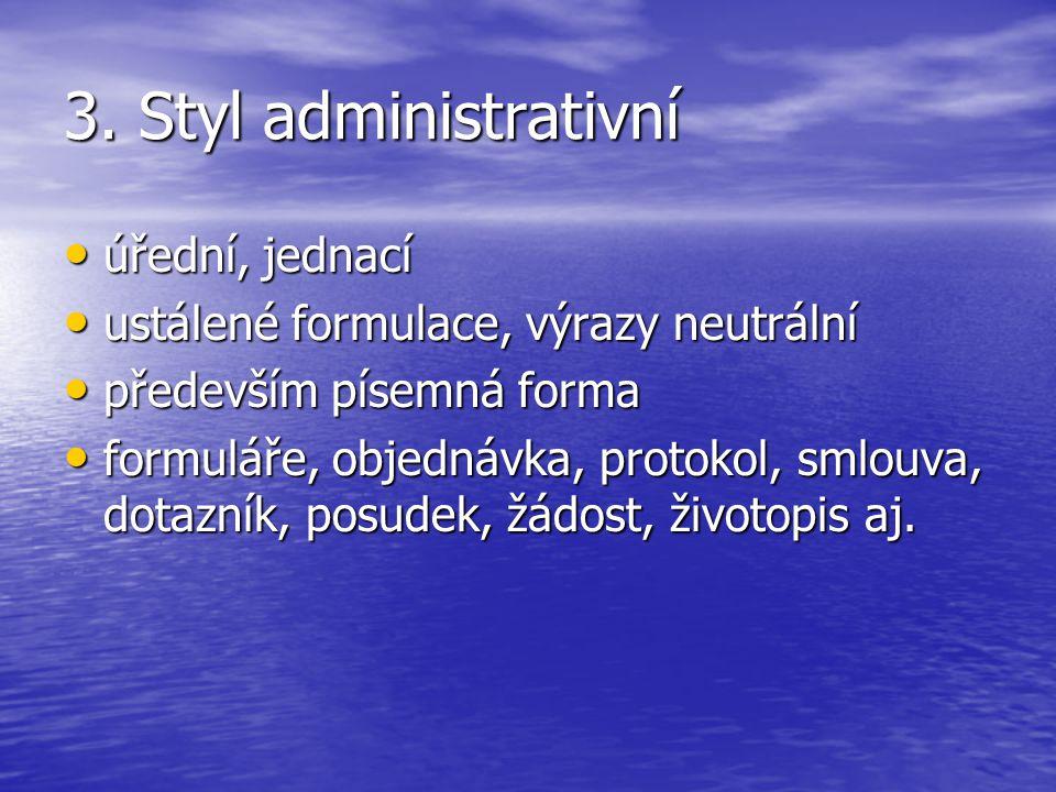 3. Styl administrativní úřední, jednací
