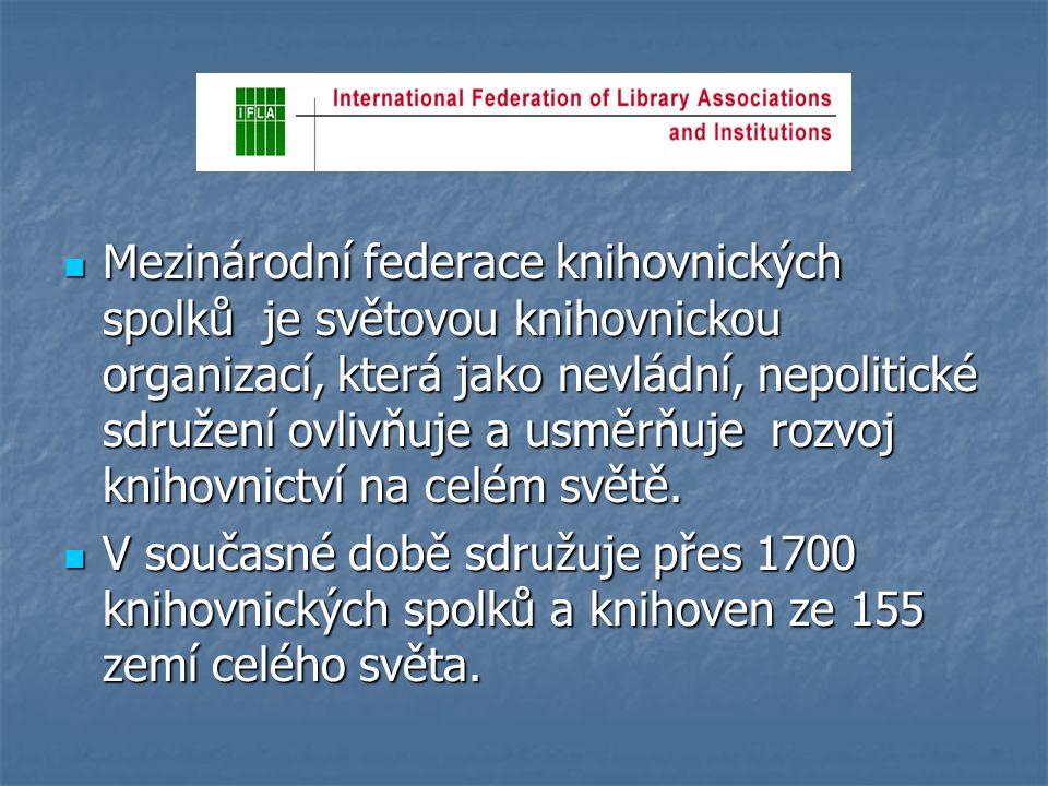 Mezinárodní federace knihovnických spolků je světovou knihovnickou organizací, která jako nevládní, nepolitické sdružení ovlivňuje a usměrňuje rozvoj knihovnictví na celém světě.
