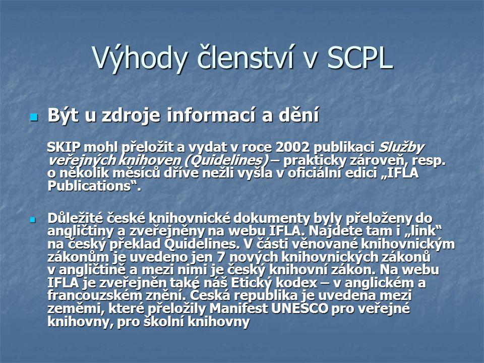Výhody členství v SCPL Být u zdroje informací a dění