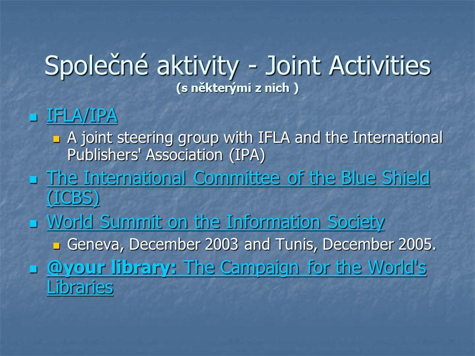 Společné aktivity - Joint Activities (s některými z nich )