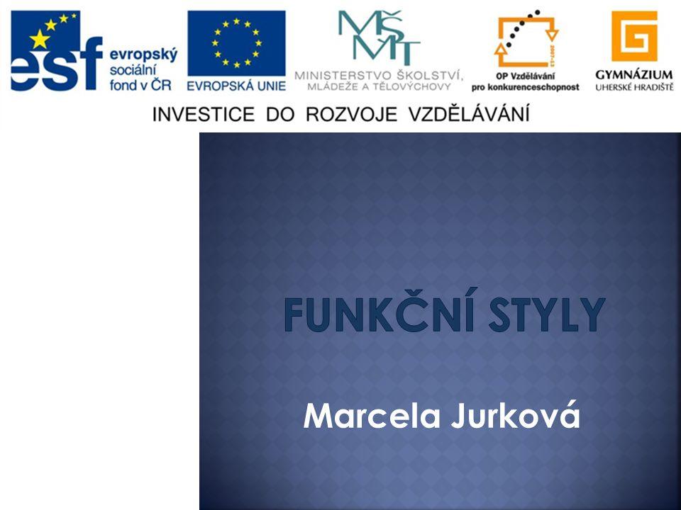 Funkční styly Marcela Jurková
