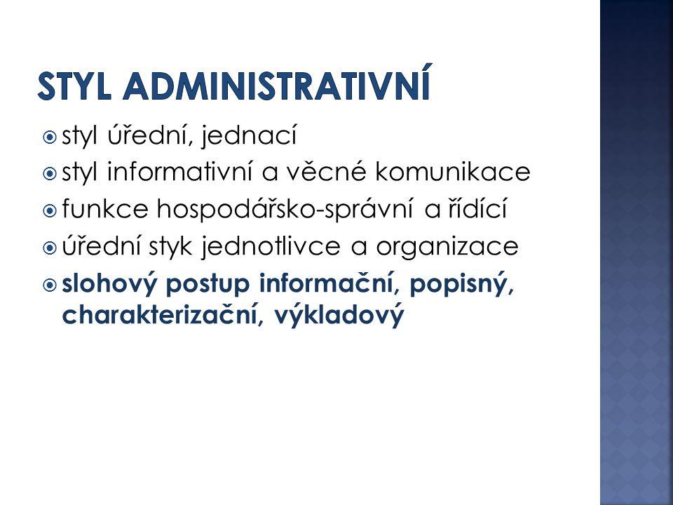 Styl administrativní styl úřední, jednací