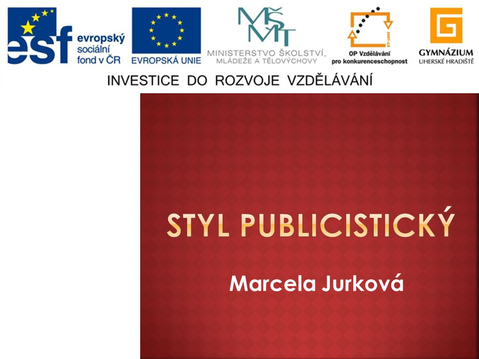 Styl publicistický Marcela Jurková