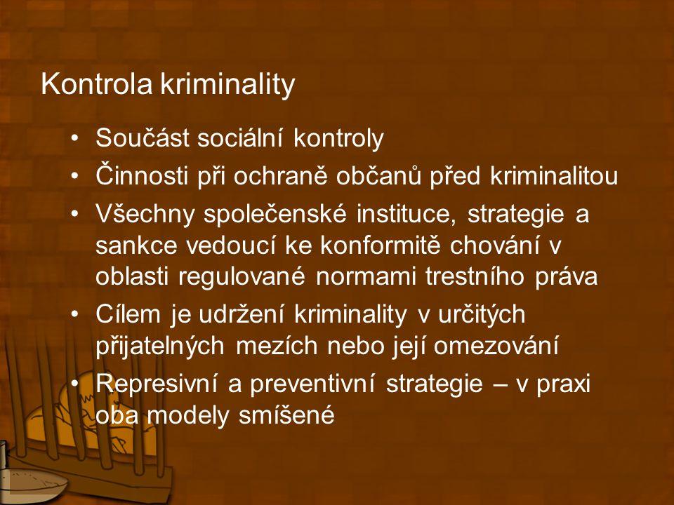 Kontrola kriminality Součást sociální kontroly