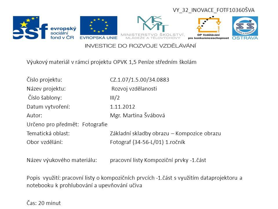 VY_32_INOVACE_FOTF10360ŠVA Výukový materiál v rámci projektu OPVK 1,5 Peníze středním školám. Číslo projektu: CZ.1.07/1.5.00/34.0883.