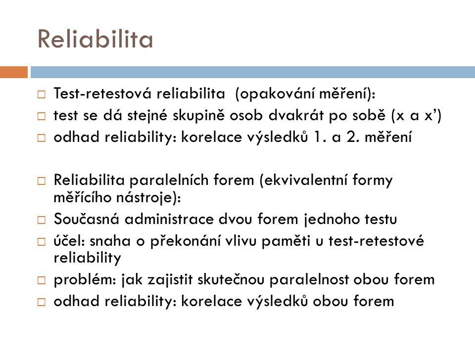 Reliabilita Test-retestová reliabilita (opakování měření):