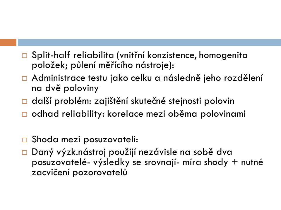 Split-half reliabilita (vnitřní konzistence, homogenita položek; půlení měřícího nástroje):