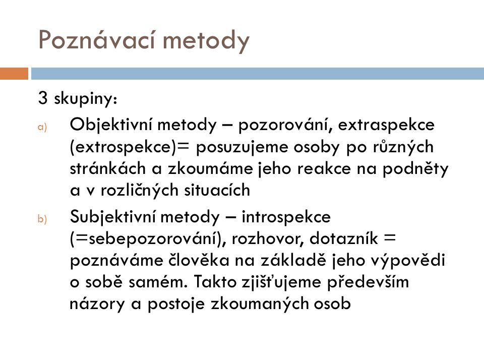 Poznávací metody 3 skupiny: