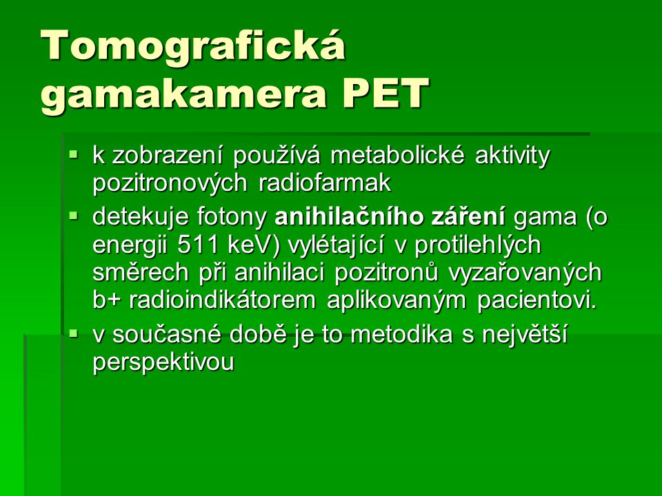 Tomografická gamakamera PET