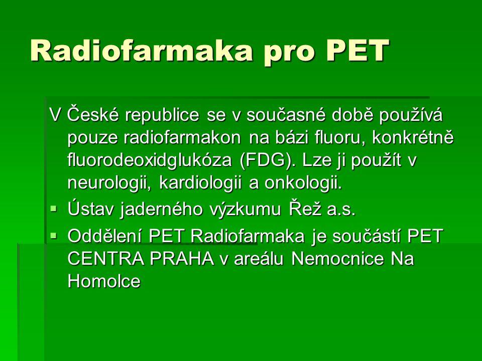 Radiofarmaka pro PET