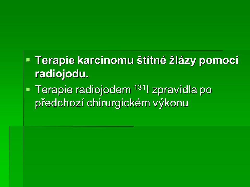 Terapie karcinomu štítné žlázy pomocí radiojodu.