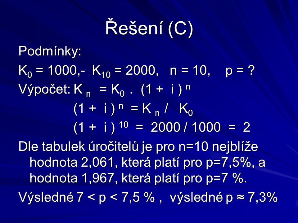 Řešení (C) Podmínky: K0 = 1000,- K10 = 2000, n = 10, p =