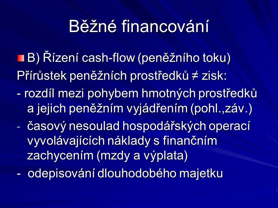 Běžné financování B) Řízení cash-flow (peněžního toku)