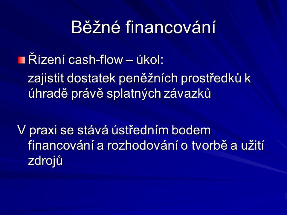 Běžné financování Řízení cash-flow – úkol: