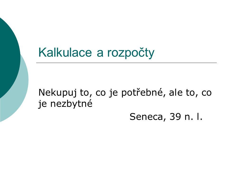 Nekupuj to, co je potřebné, ale to, co je nezbytné Seneca, 39 n. l.