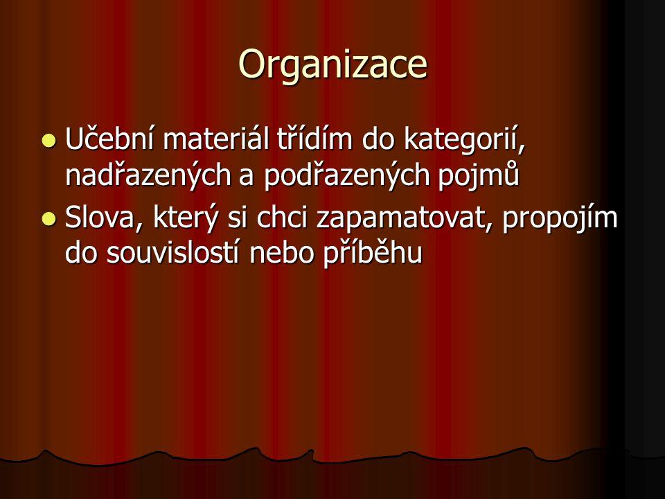 Organizace Učební materiál třídím do kategorií, nadřazených a podřazených pojmů.