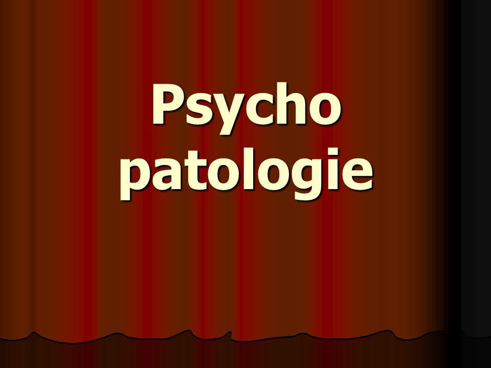 Psycho patologie