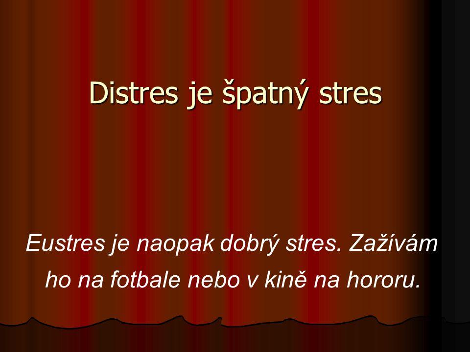 Distres je špatný stres
