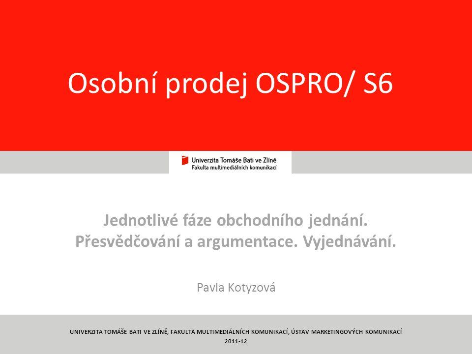 Osobní prodej OSPRO/ S6 Jednotlivé fáze obchodního jednání.