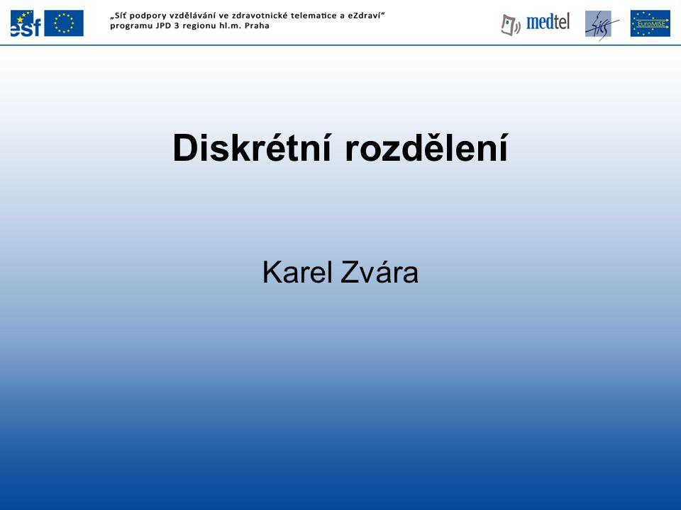 Diskrétní rozdělení Karel Zvára 1