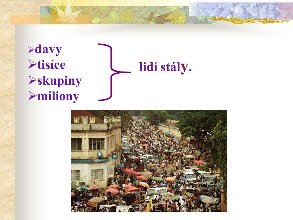 davy tisíce skupiny miliony lidí stály.