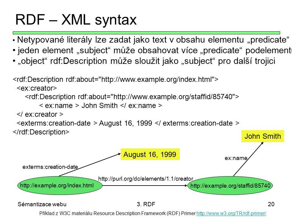 "RDF – XML syntax Netypované literály lze zadat jako text v obsahu elementu ""predicate"