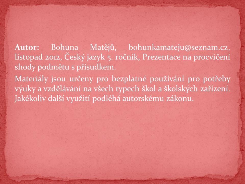 Autor: Bohuna Matějů, bohunkamateju@seznam
