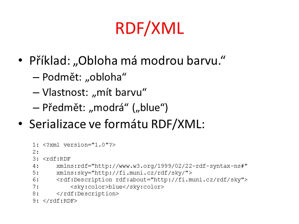 """RDF/XML Příklad: """"Obloha má modrou barvu."""
