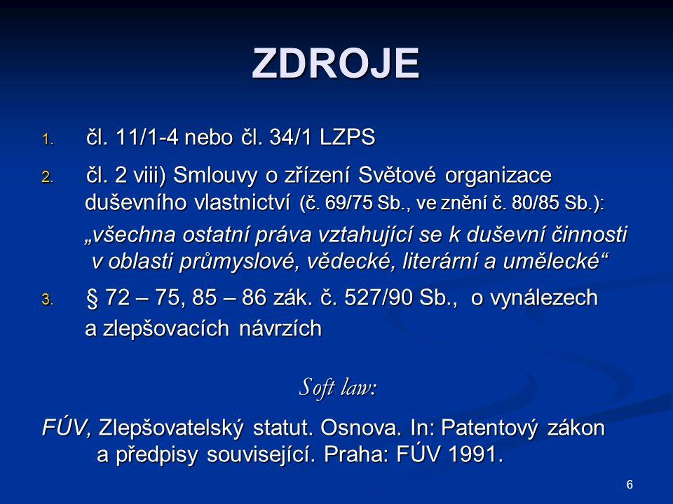 ZDROJE Soft law: čl. 11/1-4 nebo čl. 34/1 LZPS