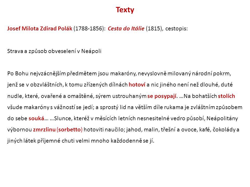Texty Josef Milota Zdirad Polák (1788-1856): Cesta do Itálie (1815), cestopis: Strava a způsob obveselení v Neápoli.