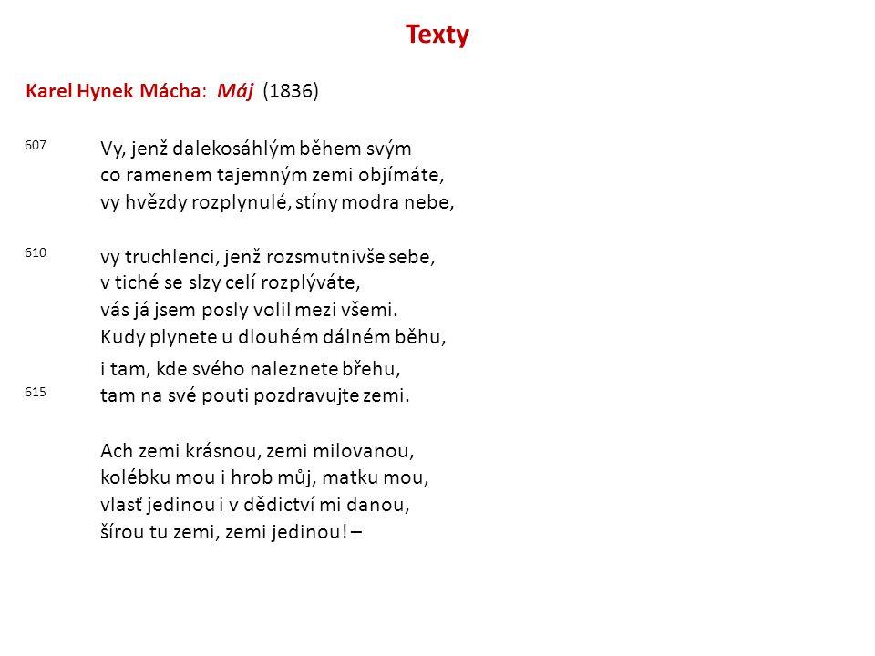 Texty Karel Hynek Mácha: Máj (1836) Vy, jenž dalekosáhlým během svým