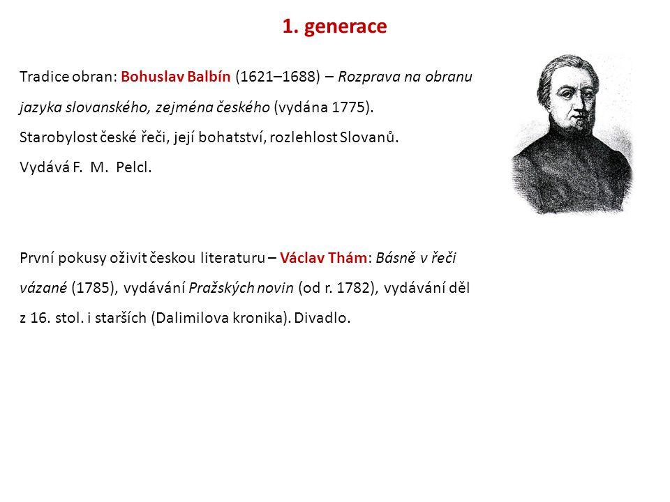 1. generace Tradice obran: Bohuslav Balbín (1621–1688) – Rozprava na obranu jazyka slovanského, zejména českého (vydána 1775).