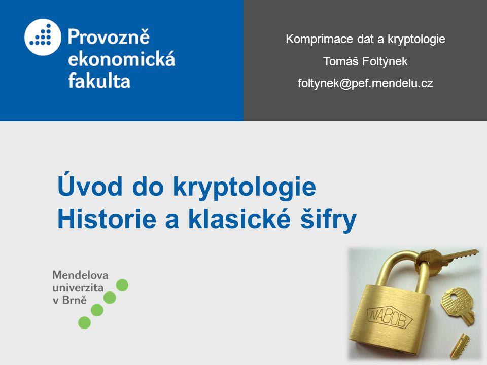 Úvod do kryptologie Historie a klasické šifry