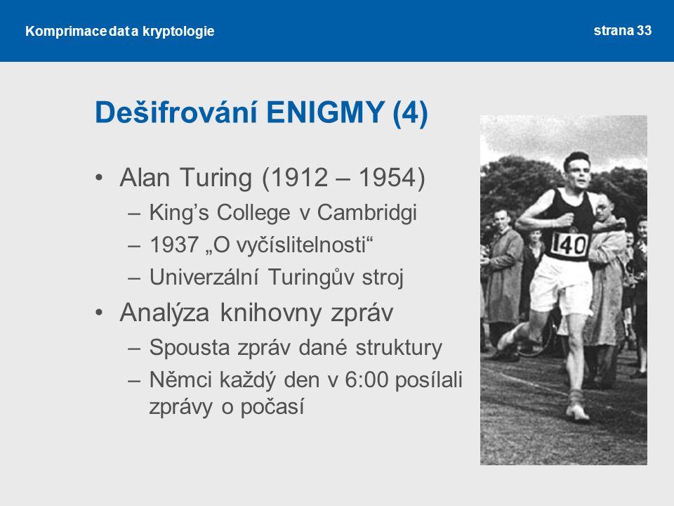 Dešifrování ENIGMY (4) Alan Turing (1912 – 1954)