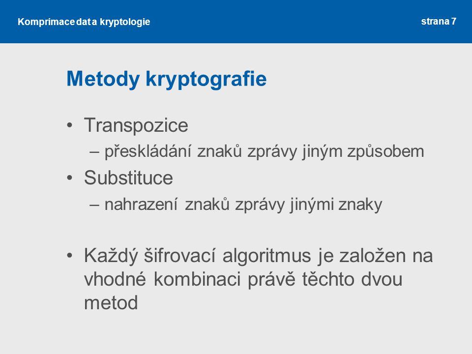Metody kryptografie Transpozice Substituce