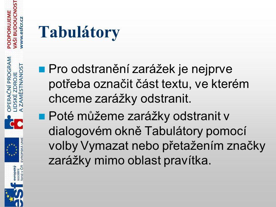 Tabulátory Pro odstranění zarážek je nejprve potřeba označit část textu, ve kterém chceme zarážky odstranit.