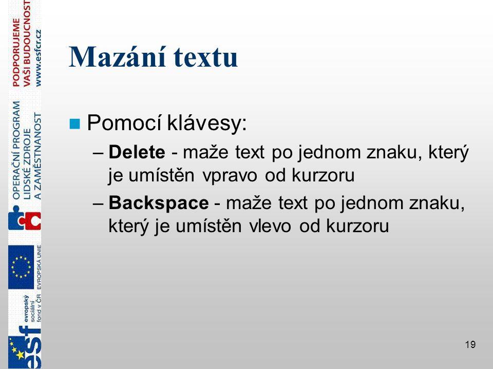 Mazání textu Pomocí klávesy: