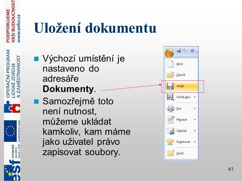 Uložení dokumentu Výchozí umístění je nastaveno do adresáře Dokumenty.