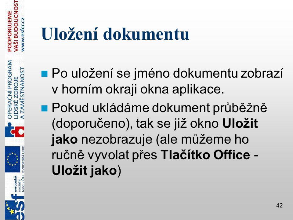 Uložení dokumentu Po uložení se jméno dokumentu zobrazí v horním okraji okna aplikace.