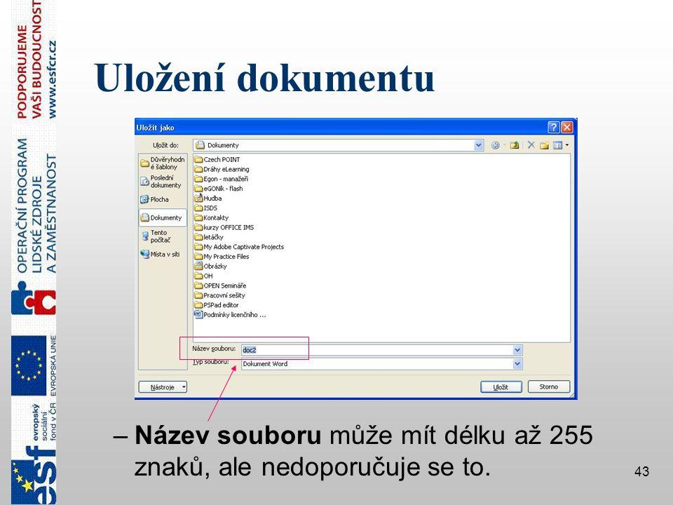 Uložení dokumentu Název souboru může mít délku až 255 znaků, ale nedoporučuje se to.