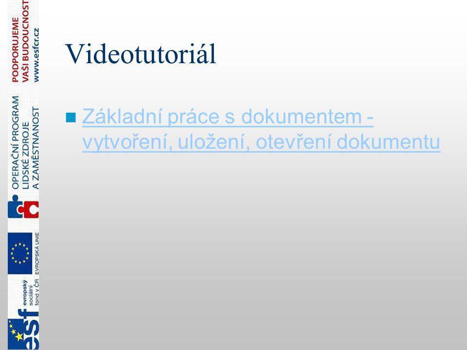 Videotutoriál Základní práce s dokumentem - vytvoření, uložení, otevření dokumentu