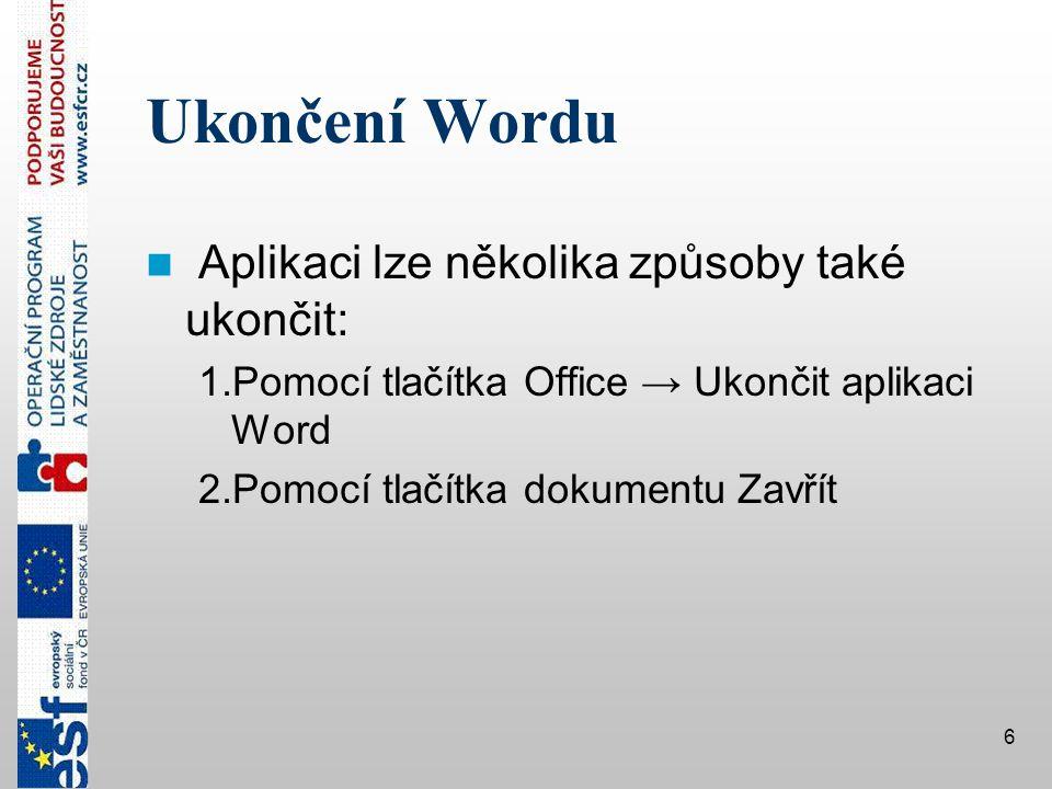Ukončení Wordu Aplikaci lze několika způsoby také ukončit: