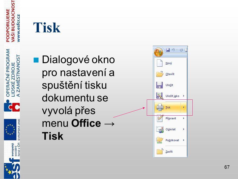 Tisk Dialogové okno pro nastavení a spuštění tisku dokumentu se vyvolá přes menu Office → Tisk