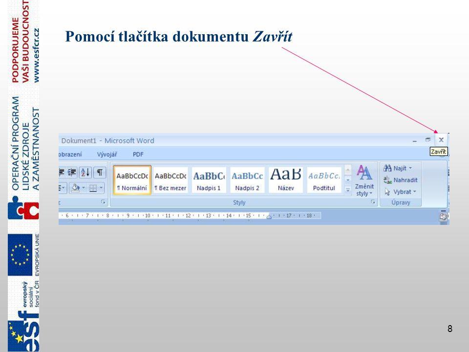 Pomocí tlačítka dokumentu Zavřít